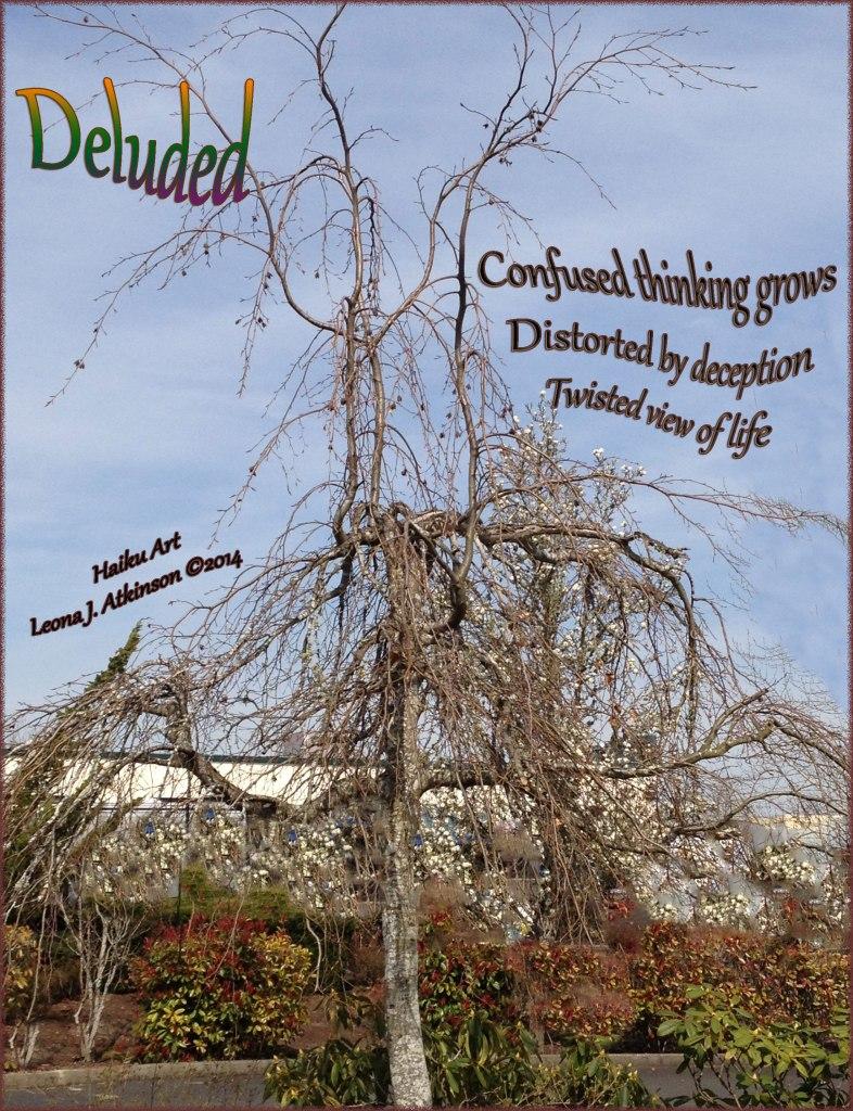 Haiku Art-Deluded-Twisted Tree