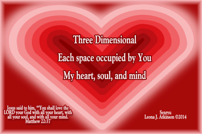 Senryu poem about three dimensional love based on Jesus words in Matthew 22:37