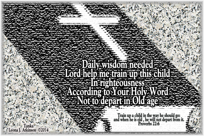 Holy Bible image--Tanka poem based on Proverbs 22:6