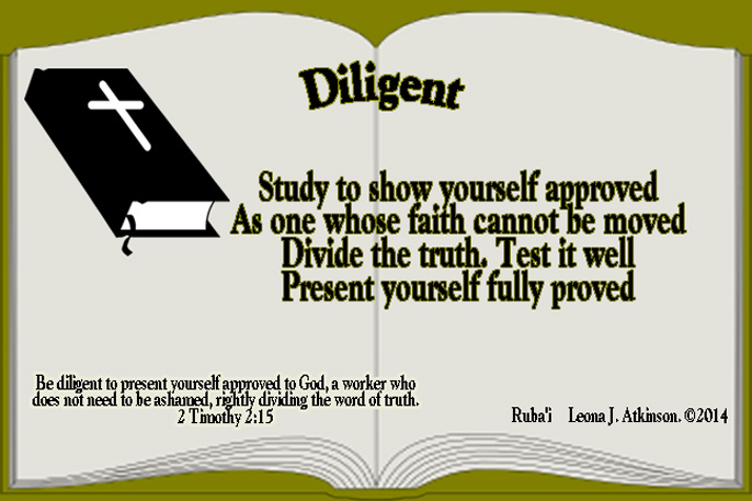 Be Diligent--Rubai poem based on 2 Timothy 2:15 scripture