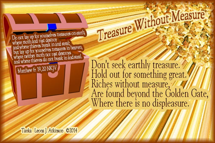 Tanka poem about treasures of heaven based on Matthew 6: 19, 20 scripture