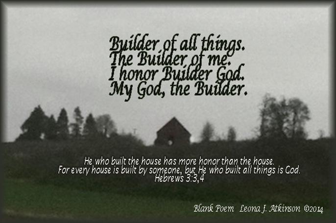 Blank Poem based on scripture Hebrews 3:3,4