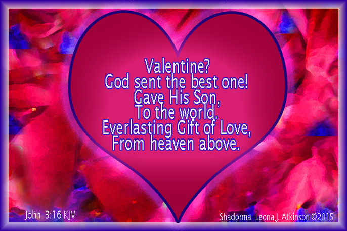 The Best Valentine--John 3:16 KJV