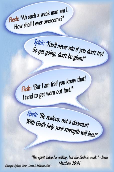 Flesh vs Spirit Dialogue--Syllabic Verse based on Matthew 36:41