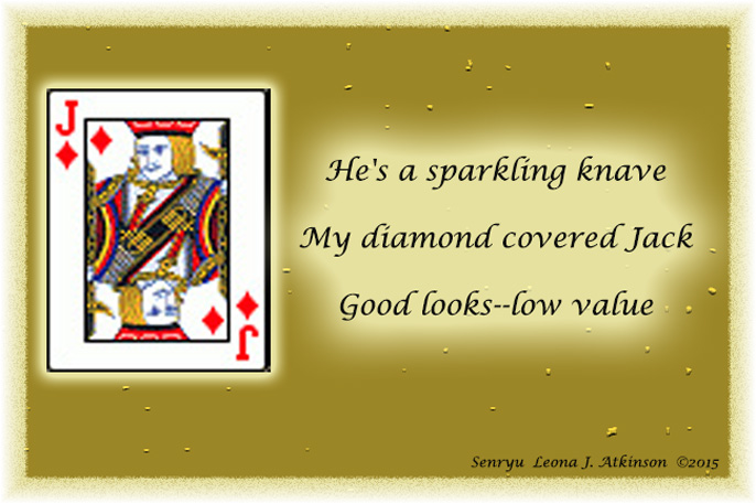 Jack of Diamonds--Senryu poem