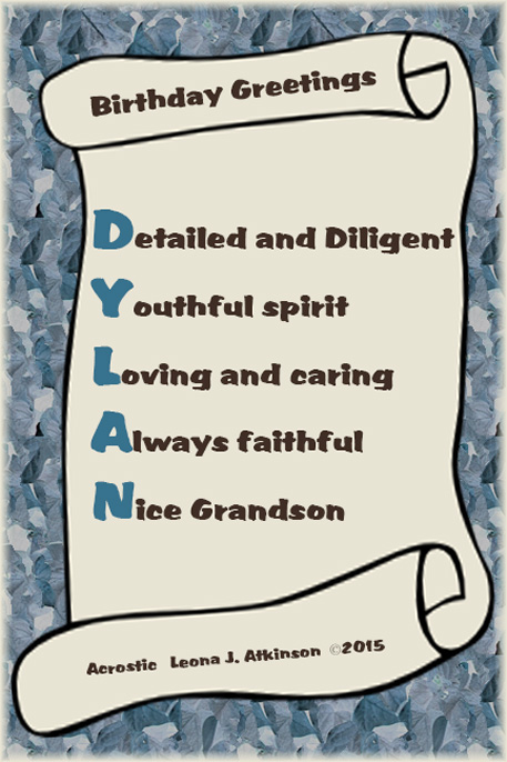 Acrostic poem written as a birthday greeting for my grandson DYLAN