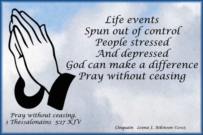 Pray without ceasing--1Thess.5:17--Cinquain poem
