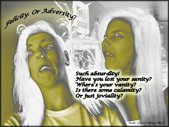 Tanka poem about Felicity. Or Adversity?