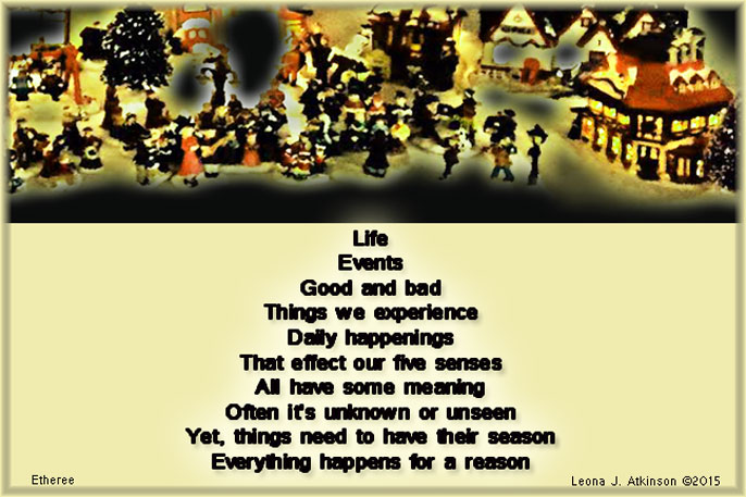 village life--Etheree poem, everything happens for a reason--life