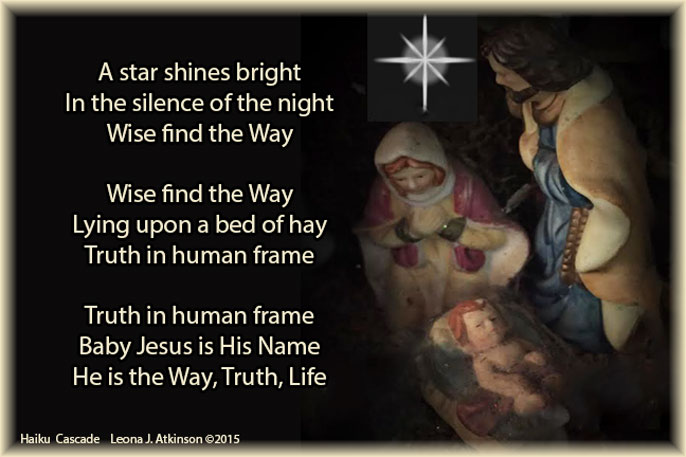 Way-Truth-Life-Baby Jesus--Christmas Eve--Haiku Cascade