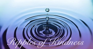 Ripples, water, kindness