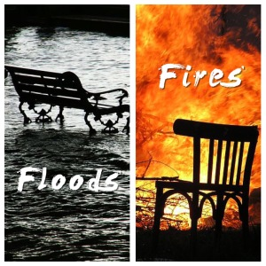 Floods and Fires