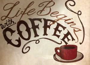 "Sign: ""Life Begins With Coffee"""