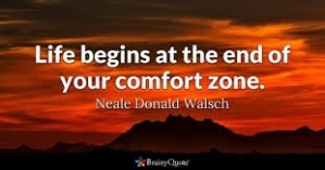 Quote by Neale Donald Walsch about Comfort Zones