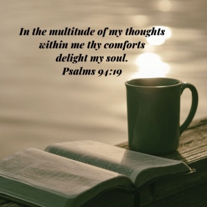 Bible, coffee cup, Psalm 94:19 scripture