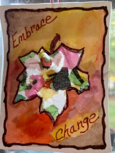 Embrace Change art card, multicolored leaf collage,