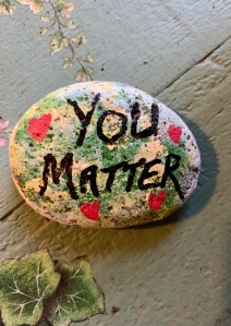 """You Matter"" painted rock"